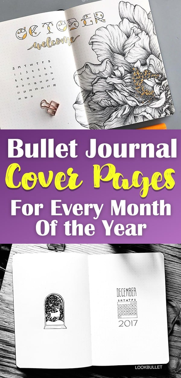 Bullet journal cover pages for every month of the year (and more). Over 60 beautiful bullet journal layouts used to begin the month, year, or just to create a bullet journal layout for the fun of it. You'll never run out of bullet journal inspiration with this great blog post. Bullet journal and planner doodles galore. #bulletjournal #plannerdoodles #bulletjournalideas #diy
