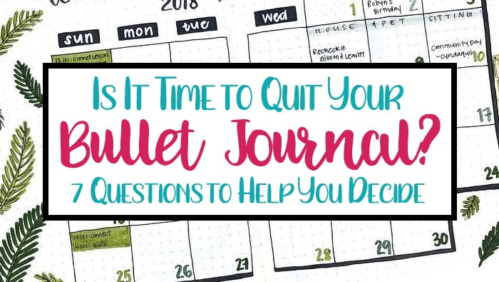 Blog post header image for 'Is it Time to Quit your Bullet Journal' blog post.