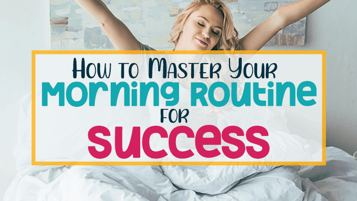 How to Master Your Morning Routine for Success