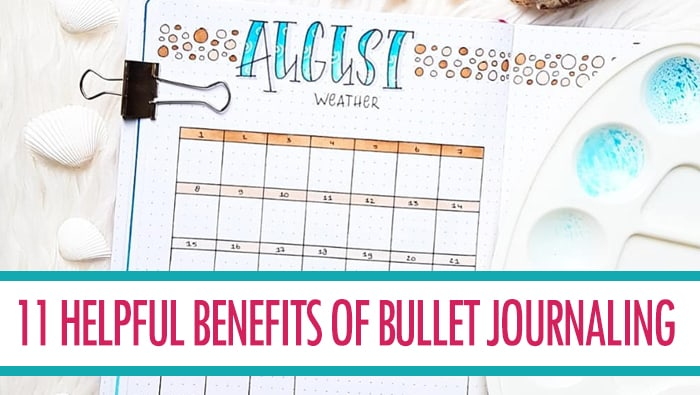 Bullet Journal Benefits: 11 Surprising Ways Your Bujo Makes You Better