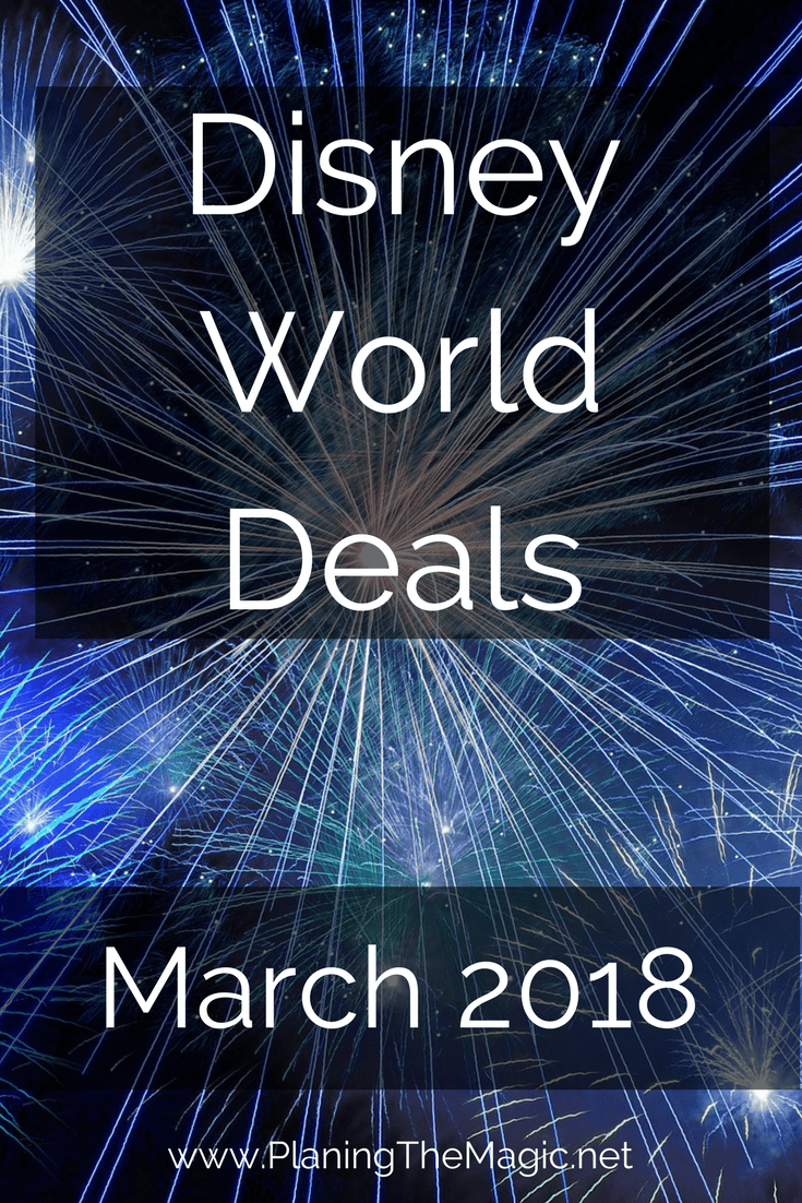 Current Disney World Deals March 2018 Planning The Magic