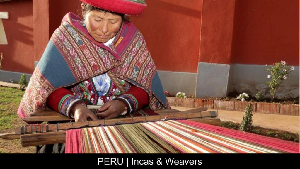 Peru Incas & Weavers - Travel With Purpose