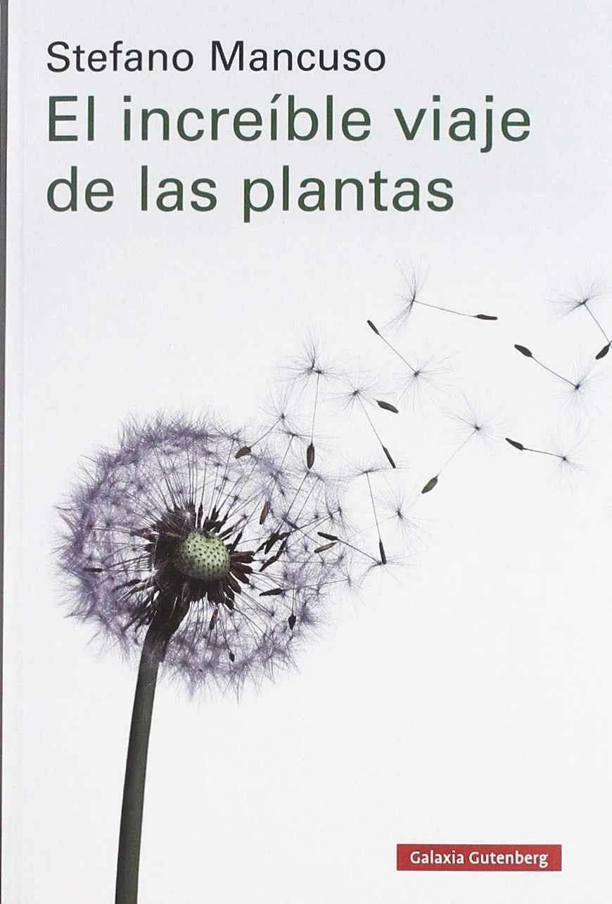 El increíble viaje de las plantas. Stefano Mancuso – Planthae