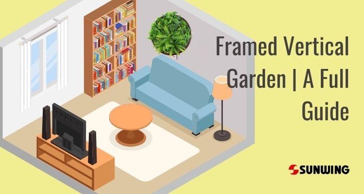 Framed Vertical Garden Design Concept | Full Guide