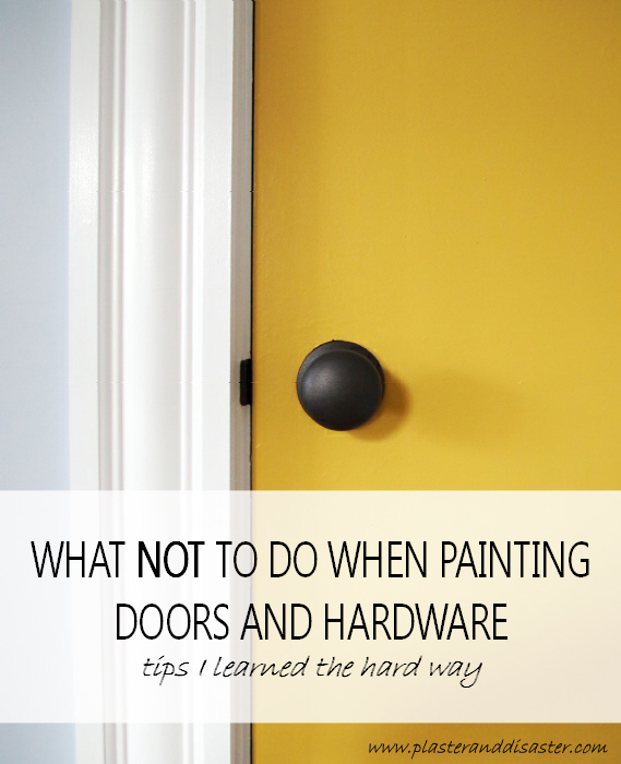 What NOT To Do When Painting Doors And Hardware
