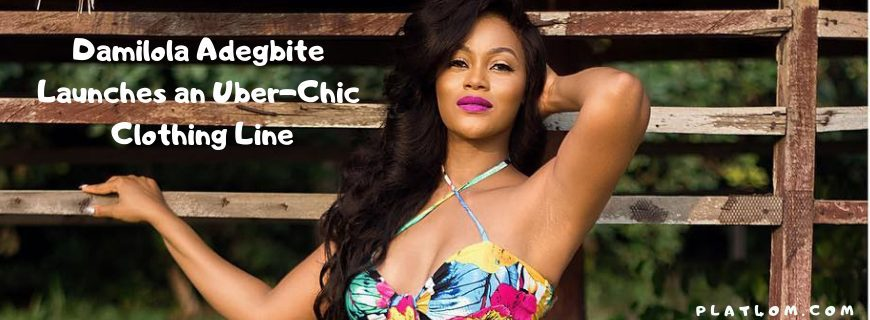 Damilola Adegbite Launches an Uber-Chic Clothing Line