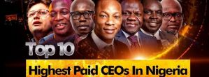 Top Paid CEOs Of Nigerian Quoted Companies