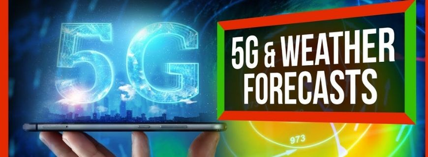 5G & Weather Forecasts