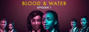 """The First Episode Of Netflix's Much Anticipated African Original """"Blood & Water"""" Is Out! (Watch)"""
