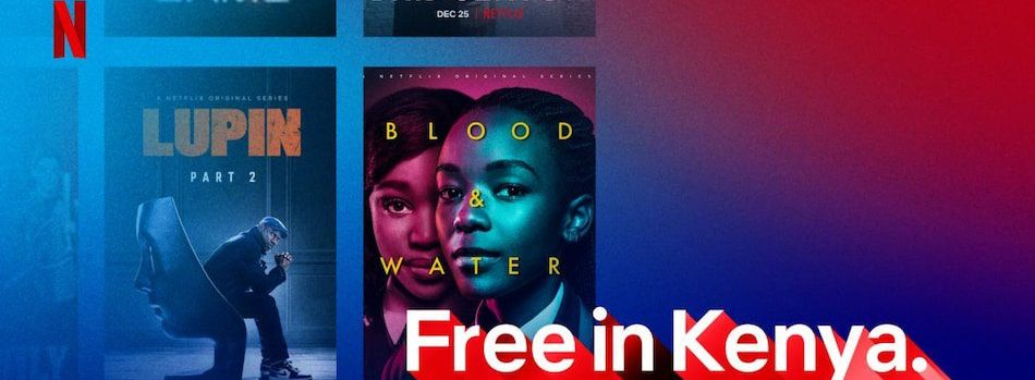 Netflix Launches A First Of Its Kind Free Android Mobile Plan In Kenya
