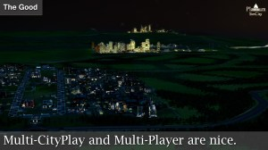 Multi-CityPlay and Multi-Player are nice.
