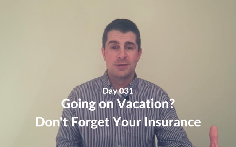 Going on Vacation? Don't Forget Your Insurance