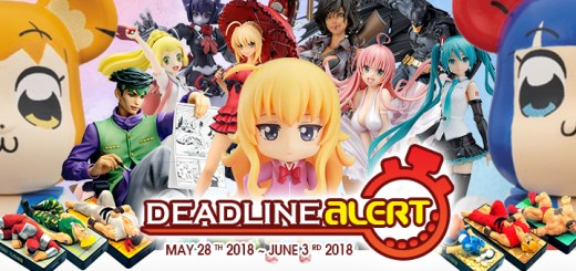 DEADLINE ALERT! All The Figure & Toy Pre-Orders Closing May 28th – June 3rd!