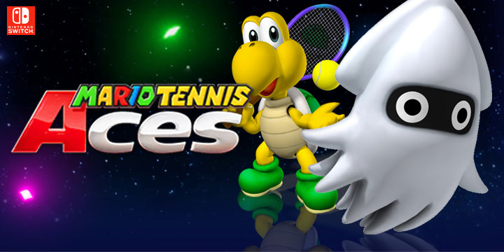 Mario Tennis Aces, Nintendo Switch, US, Europe, Australia, Japan, Koopa Troopa, Blooper, New playable character