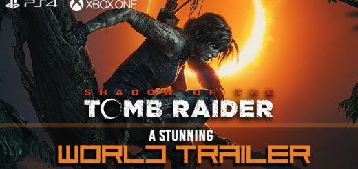Shadow of the Tomb Raider, PlayStation 4, Xbox One, A Stunning World Trailer, features, gameplay, price, North America, Europe, Japan, Asia, Australia, update