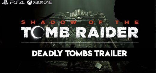 Shadow of the Tomb Raider, PlayStation 4, Xbox One, Deadly Tombs Trailer, features, gameplay, price, North America, Europe, Japan, Asia, Australia, update, new trailer