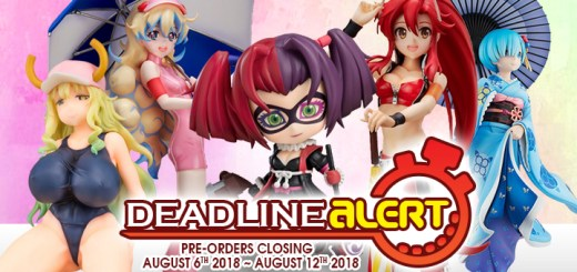 DEADLINE ALERT! All The Toy Pre-Orders Closing Aug 6th – Aug 12th!