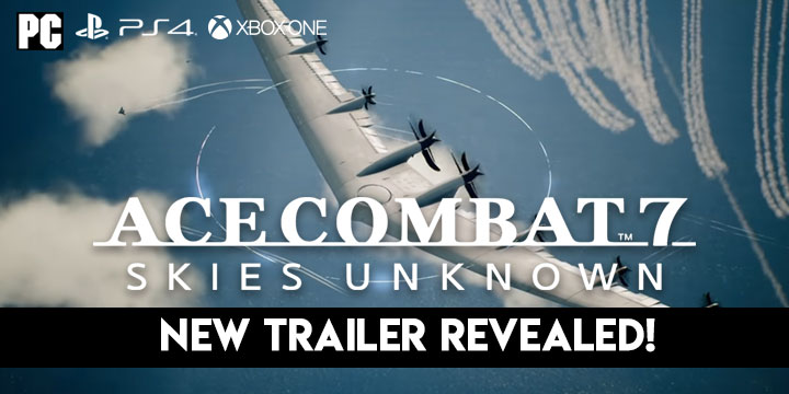 Ace Combat 7: Skies Unknown Tokyo Game Show 2018 Trailer is