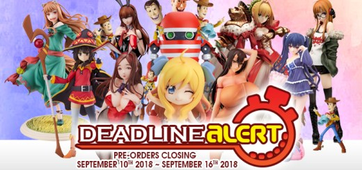 DEADLINE ALERT! Figure & Toy Pre-Orders Closing September 10th – September 16th!