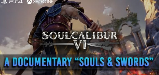 SoulCalibur VI, Souls and Swords, Documentary, US, North America, Europe, Australia, Japan, release date, gameplay, features, price, update, trailer, new video
