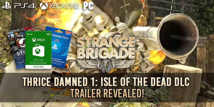 The Thrice Damned 1: Isle of the Dead,Strange Brigade, Strange Brigade DLC Schedule, DLC, PlayStation 4, Xbox One, US, North America, Europe, gameplay, features, price, update