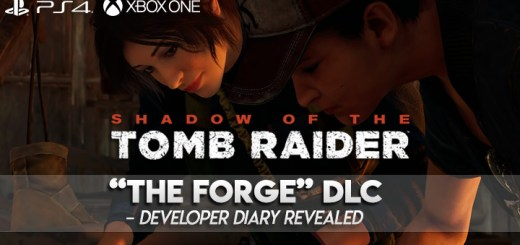 Shadow of the Tomb Raider, PlayStation 4, Xbox One, DLC, The Forge, The Forge DLC, first DLC, features, gameplay, price, North America, Europe, Japan, Asia, Australia, update, developer diary, release date