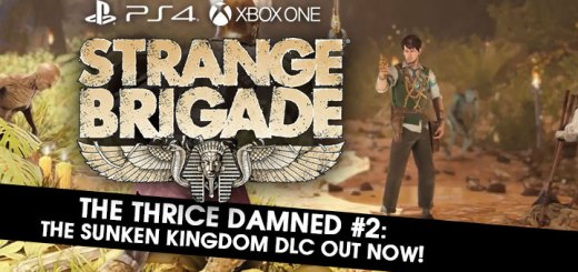 The Thrice Damned #2: The Sunken Kingdom, Strange Brigade, Strange Brigade DLC Schedule, DLC, PlayStation 4, Xbox One, US, North America, Europe, gameplay, features, price, update, new trailer