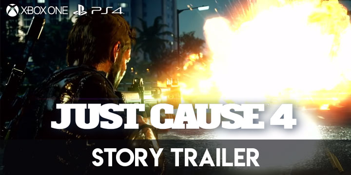 Just Cause 4, PS4, Xbox One, Square Enix, US, Europe, Australia, Asia, gameplay, features, release date, price, trailer, screenshots, updates, Story Trailer