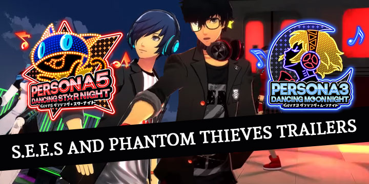 Persona, Persona 3, Persona 5, Persona 3: Dancing in Moonlight, Persona 5: Dancing in Starlight, Persona Dancing: Endless Night Collection, Persona Dancing, gameplay, features, release date, price, Western release, PS4, US, Europe, Australia, trailer,S.E.E.S, Phantom Thieves