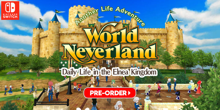 World Neverland: Daily Life in the Elnea Kingdom - The