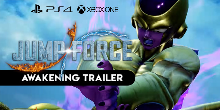 Jump Force, PlayStation 4, Xbox One, release date, gameplay, price, features, US, North America, Europe, update, new trailer, Awakening trailer