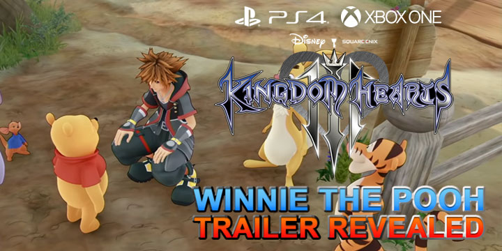 Kingdom Hearts III, Square Enix, PS4, XONE, US, Europe, Australia, Japan, update, Square Enix, trailer, Winnie the Pooh, Winnie the Pooh trailer