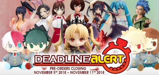 DEADLINE ALERT! Figure & Toy Pre-Orders Closing November 5th – November 11th!