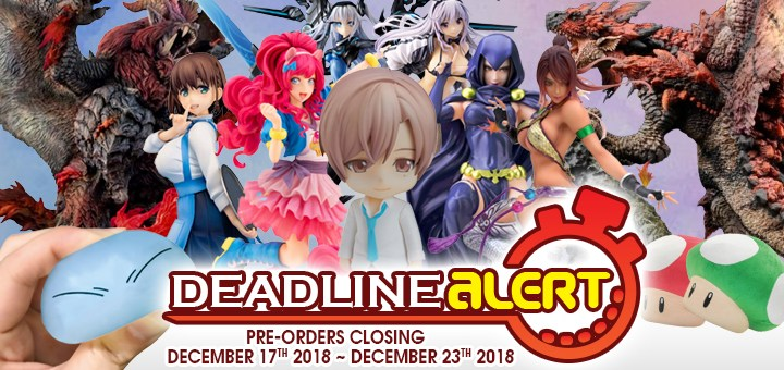 DEADLINE ALERT! All The Toy Pre-Orders Closing Dec 17th – Dec 23rd!