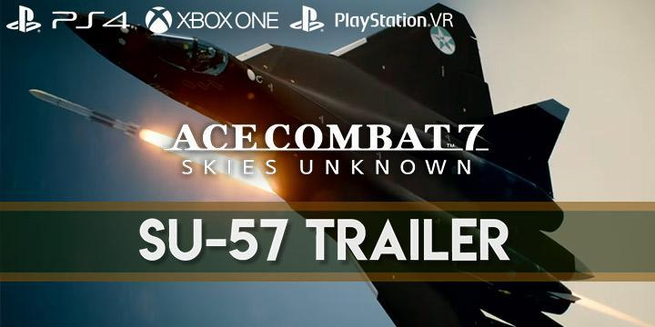 Ace Combat 7: Skies Unknown, Bandai Namco, PlayStation 4, PlayStation VR, Xbox One, PS4, PSVR, XONE, US, Europe, Australia, Japan, Asia, gameplay, features, release date, price, trailer, screenshots, update, Su-57