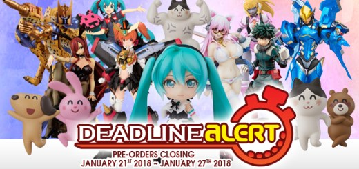 DEADLINE ALERT! Figure & Toy Pre-Orders Closing January 21st – January 27th!
