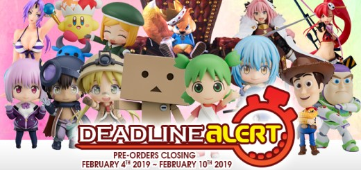 DEADLINE ALERT! Figure & Toy Pre-Orders Closing February 4th – February 10th!