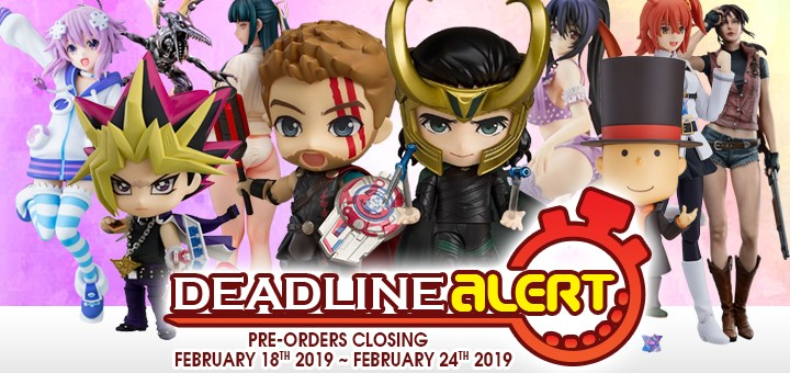 DEADLINE ALERT! Figure & Toy Pre-Orders Closing February 18th – February 24th!