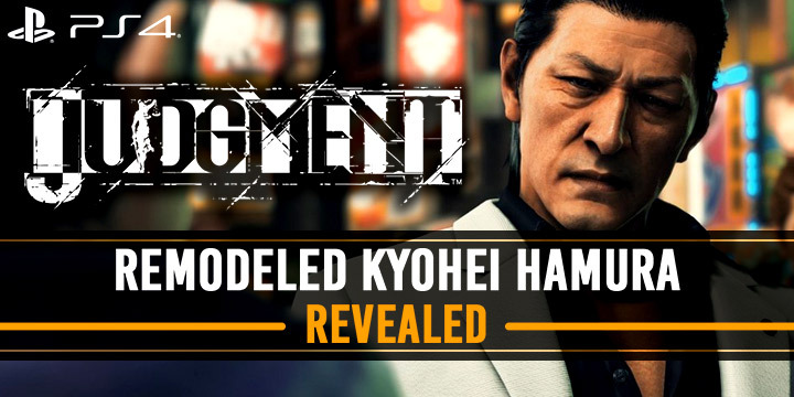 Judgment, Project Eyes, Sega, PS4, PlayStation 4, US, Europe, West, features, release date, update, Western release, Kyohei Hamura, new character model, remodeled character, news