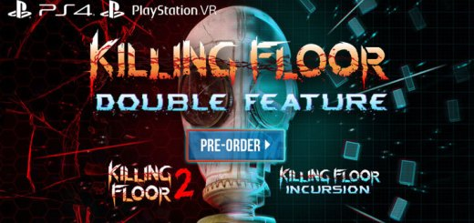 Killing Floor: Double Feature, PS4, PSVR, PlayStation 4, release date, price, gameplay, features, trailer, Deep Silver, pre-order, US, Europe, North America, PAL, pre-order