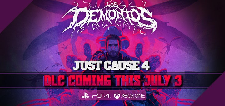 Just Cause, Just Cause 4, Square Enix, Avalanche Studios, PS4, XONE, PlayStation 4, Xbox One, US, Europe, Australia, Japan, Asia, update, Los Demonios, DLC, Spring Update