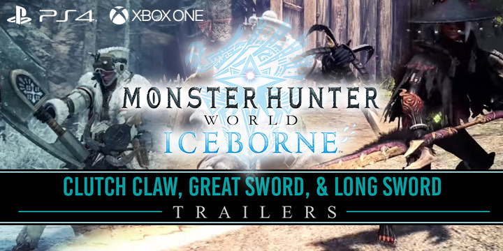 Monster Hunter World: Iceborne Master Edition, Monster Hunter World, Master Edition, PlayStation 4, Xbox One, North America, US, Japan, Asia, Europe, Capcom, update, Clutch Claw, Great Sword, Long Sword