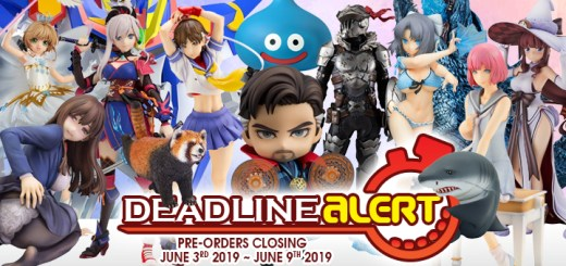 TOY DEADLINE ALERT! Figure & Toy Pre-Orders Closing June 3rd – June 9th!