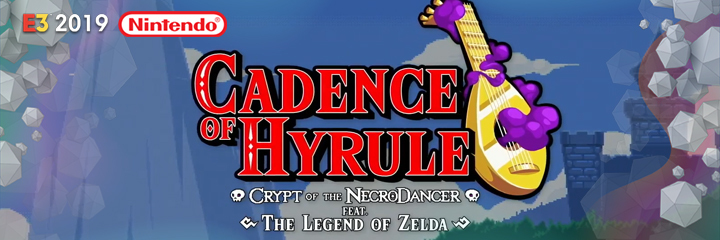 nintendo switch, e3 2019, cadence of hyrule