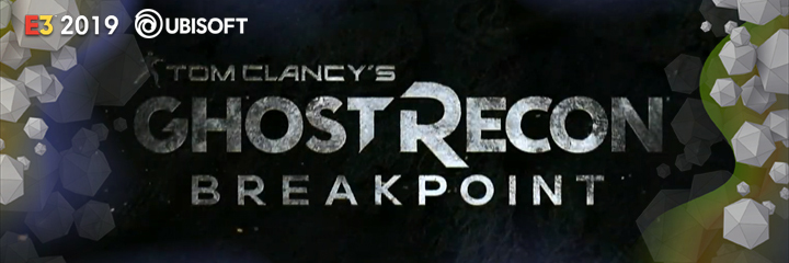 TOM CLANCY'S GHOST RECON BREAKPOINT, ubisoft, e3 2019