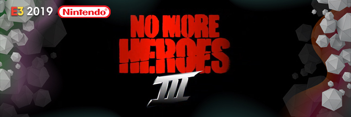 NO MORE HEROES, nintendo switch, e3 2019