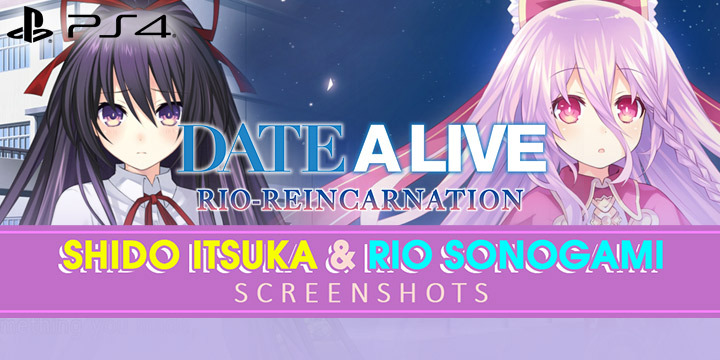Date A Live: Rio Reincarnation, PlayStation 4, North America, Europe, US, West, Idea Factory, pre-order, release date, update, Shido Itsuka, Rio Sonogami