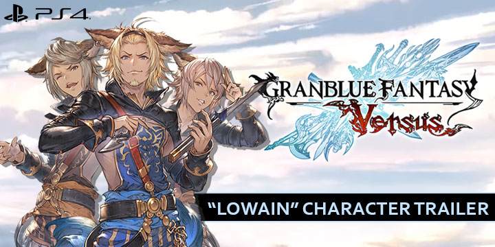 granblue fantasy versus, japan,asia, arc system works, cygames, xseed games, release date, gameplay, features, price,pre-order now, ps4, playstation 4, lowain character trailer