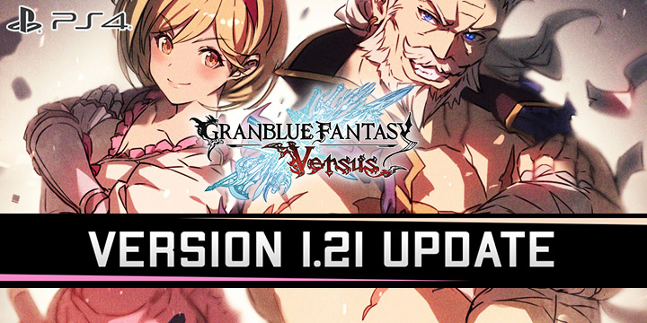 Granblue Fantasy, US, Europe, Japan, release date, trailer, screenshots, XSEED Games, Cygames, update, PlayStation 4, PS4, features, gameplay, DLC, Arc System Works, Version 1.21 update, patch notes, Granblue Fantasy Versus