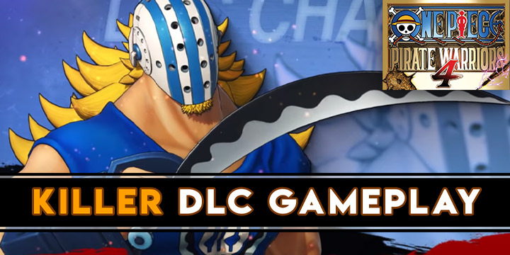 One Piece: Pirate Warriors 4, One Piece, Bandai Namco, PS4, Switch, PlayStation 4, Nintendo Switch, Asia, One Piece: Kaizoku Musou 4, Pirate Warriors 4, Japan, US, Europe, trailer, update, features, release date, screenshots, trailer, DLC, Killer